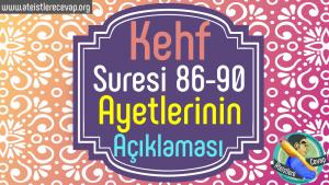 Kehf-suresi-86-90-ayetlerinin-açıklaması.