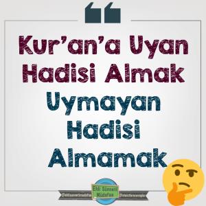 Kur'an'a Uyan Hadisi Almak